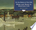 On the Waters of the USA  : Ships and Boats in American Life