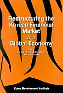 Restructuring the Korean Financial Market in a Global Economy