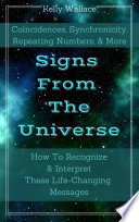 Signs From The Universe   Coincidences  Synchronicity  Repeating Numbers    More