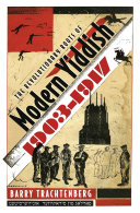 The Revolutionary Roots of Modern Yiddish  1903 1917