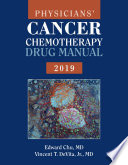 """Physicians' Cancer Chemotherapy Drug Manual 2019"" by Edward Chu, Vincent T. DeVita Jr."