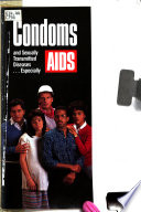 Condoms and Sexually Transmitted Diseases ... Especially AIDS.