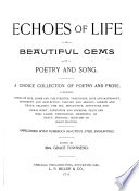 Echoes of Life Or, Beautiful Gems of Poetry and Song