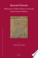 Beyond Schools: Muḥammad b. Ibrāhīm al-Wazīr's (d. 840/1436) Epistemology of Ambiguity