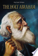 The Story Of Holy Abraham A Theological Study