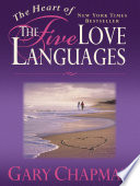 The Heart of the 5 Love Languages  Abridged Gift Sized Version