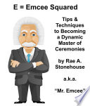 E = Emcee Squared: Tips & Techniques to Becoming a Dynamic Master of Ceremonies