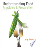"""Understanding Food: Principles and Preparation"" by Amy Christine Brown"