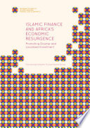 Islamic Finance and Africa's Economic Resurgence Promoting Diverse and Localized Investment