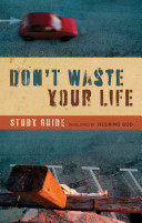 Don t Waste Your Life Book