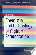 Chemistry And Technology Of Yoghurt Fermentation Book PDF