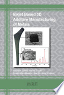 Inkjet Based 3d Additive Manufacturing Of Metals Book PDF