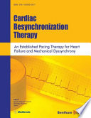 Cardiac Resynchronization Therapy An Established Pacing Therapy For Heart Failure And Mechanical Dyssynchrony Book PDF