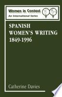 Spanish Women's Writing 1849-1996