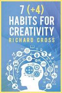 7   4  Habits for Creativity  How to Develop Your Creativity  Generate Tons of Ideas Every Day  and Make Powerful Changes