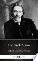 The Black Arrow by Robert Louis Stevenson   Delphi Classics  Illustrated