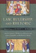 Law, Rulership, and Rhetoric: Selected Essays of Robert L. ...