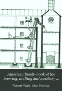 American Handy book of the Brewing  Malting and Auxiliary Trades     Book PDF