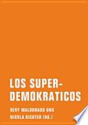 Los Superdemokraticos  : eine literarische politische Theorie