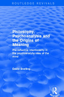 Philosophy  Psychoanalysis and the Origins of Meaning