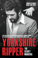 Yorkshire Ripper   The Secret Murders
