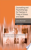 Counselling And Psychotherapy For Families In Times Of Illness And Death