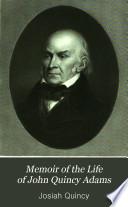 Memoir of the Life of John Quincy Adams