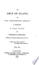 The Ship of Glass  Or  the Mysterious Island  a Romance   Atcherley  A Novel