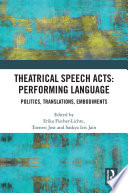Theatrical Speech Acts: Performing Language