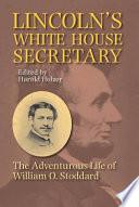 Lincoln's White House Secretary