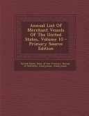 Annual List of Merchant Vessels of the United States, Volume 10 - Primary Source Edition