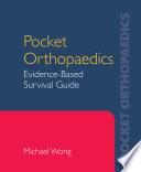 Pocket Orthopaedics  Evidence Based Survival Guide