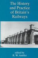 The History And Practice Of Britain S Railways