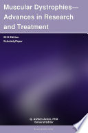Muscular Dystrophies   Advances in Research and Treatment  2012 Edition