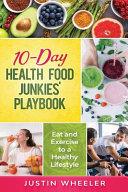 10 - Day Health Food Junkies' Playbook
