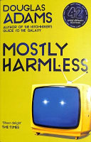 Mostly Harmless  Hitchhiker s Guide to the Galaxy Book 5
