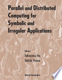Parallel and Distributed Computing for Symbolic and Irregular Applications Book