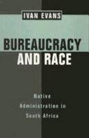 Bureaucracy and Race
