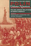 Polish-Jewish Relations in North America
