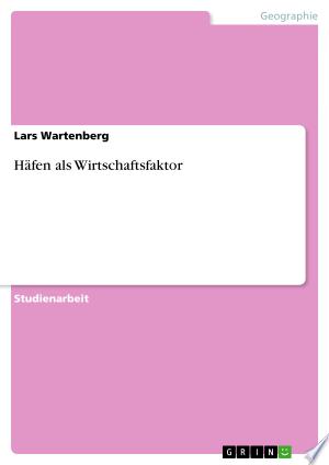Download Häfen als Wirtschaftsfaktor Free Books - manybooks-pdf