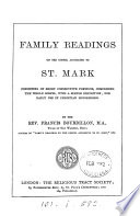 Family readings on the gospel according to st. Mark, with exposition by F. Bourdillon
