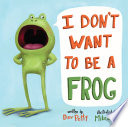 I Don t Want to Be a Frog Book PDF