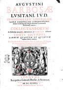Augustini Barbosæ ... Collectanea ex doctoribus tum priscis, tum neotericis in Codicem Iustiniani ... cum summariis et sex indicibus ... Tomus primus [-secundus]