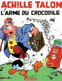Achille Talon - Tome 26 - Achille Talon et l'arme du crocodile Pdf/ePub eBook