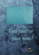 Take care of your minds!