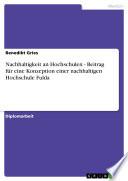 Nachhaltigkeit an Hochschulen - Beitrag für eine Konzeption einer nachhaltigen Hochschule Fulda