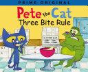 Pete the Cat: Three Bite Rule Pdf/ePub eBook