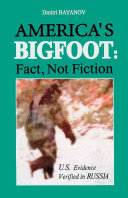 America's Bigfoot: Fact, Not Fiction