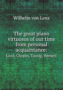 The great piano virtuosos of our time from personal acquaintance: