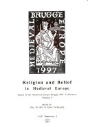 Papers of the  Medieval Europe Brugge 1997  Conference  Religion and belief in medieval Europe